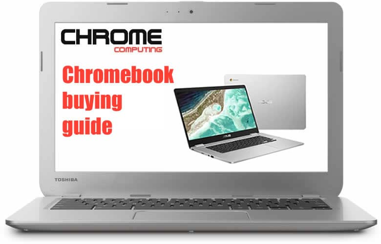 Chromebook buying guide - should I buy a Chromebook