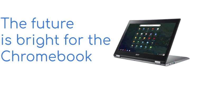 The rise of the Chromebook - the future is bright