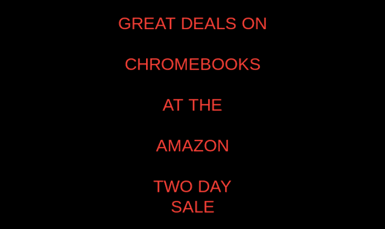 Great two day deals on Chromebook at Amazon