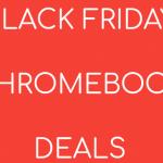 Black Friday Chromebook Deals