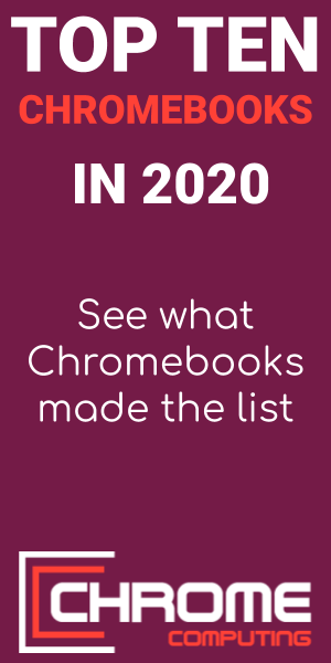 Top Ten Chromebooks to buy in 2020