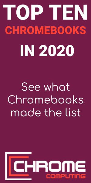 Top Ten Chromebooks to buy in 2020