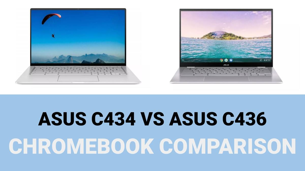 Asus C434 vs C436 Chromebook Comparison