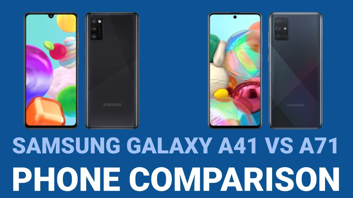 Samsung Galaxy A41 vs A71 - Phone Comparison
