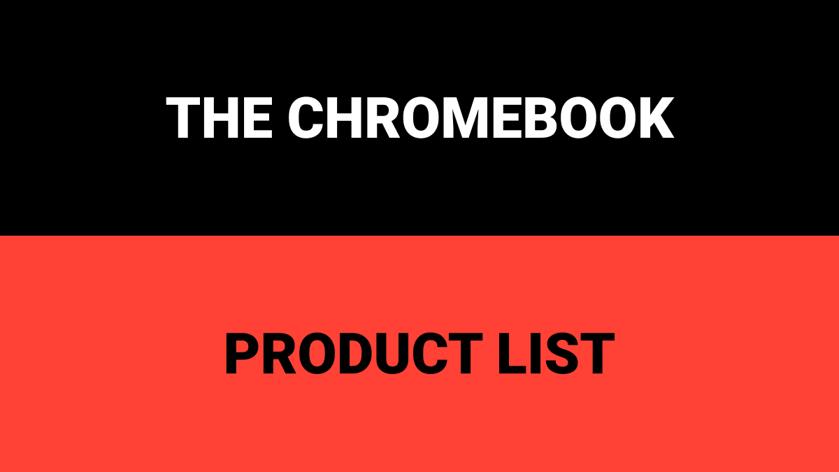 The Chromebook Product List