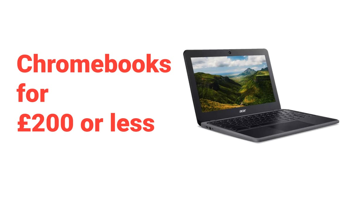 Chromebooks available in the UK for less than £200
