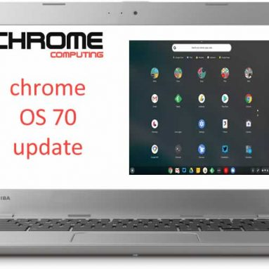 Chrome OS 70 to be installed on most Chromebooks