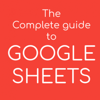 The Complete Guide to Google Sheets